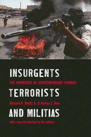 Shultz, Richard H., Dew, Andrea J., Insurgents,Terrorists and Militias, New York: Columbia University Press, 2006