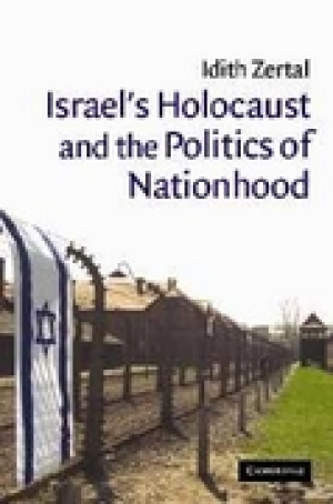 Idith Zertal, Israel's Holocaust and the Politics of Nationhood, Cambridge: CUSP, 2005